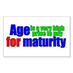 Age is a high price Rectangle Sticker