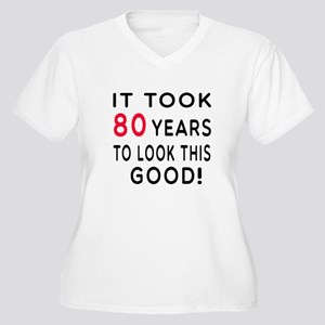 It Took 80 Birthday Designs Women's Plus Size V-Ne