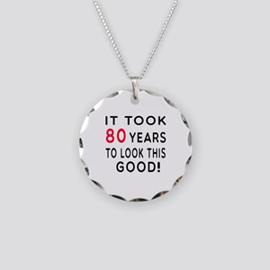 It Took 80 Birthday Designs Necklace Circle Charm