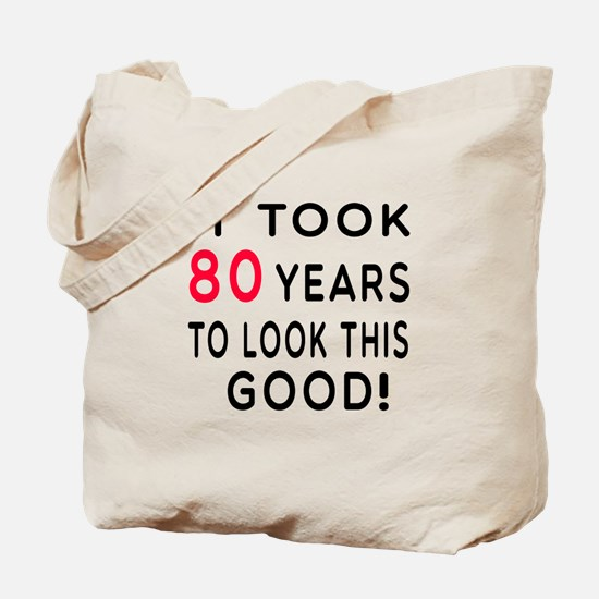 It Took 80 Birthday Designs Tote Bag
