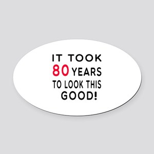 It Took 80 Birthday Designs Oval Car Magnet