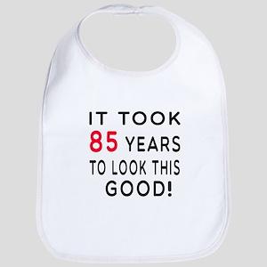 It Took 85 Birthday Designs Bib