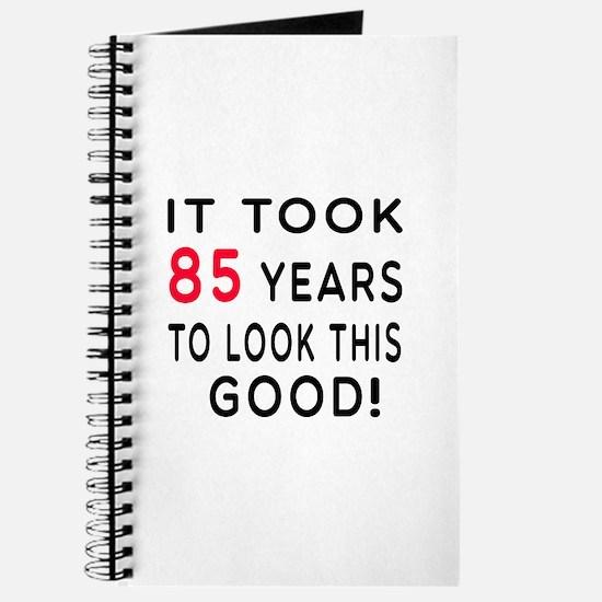 It Took 85 Birthday Designs Journal