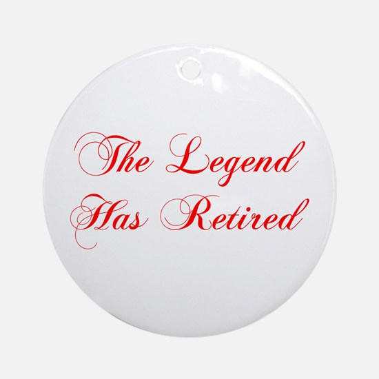 LEGEND-HAS-RETIRED-cho-red Ornament (Round)