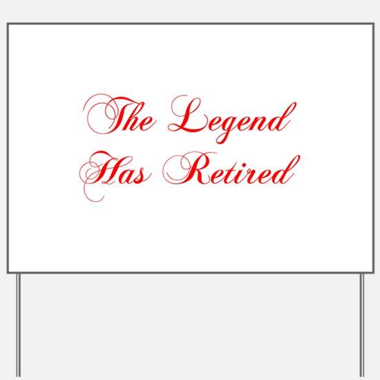 LEGEND-HAS-RETIRED-cho-red Yard Sign
