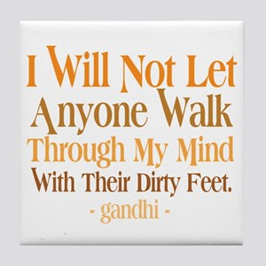 Through My Mind With Dirty Feet Tile Coaster
