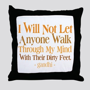 Through My Mind With Dirty Feet Throw Pillow
