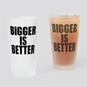 Bigger is Better Drinking Glass