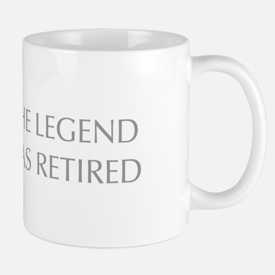LEGEND-HAS-RETIRED-OPT-GRAY Mugs