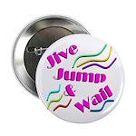 "Jive Jump & Wail 2.25"" Button (100 pack)"