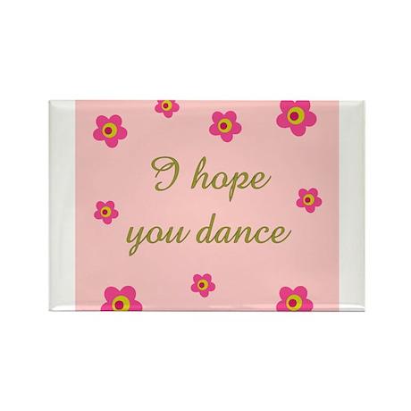 I HOPE YOU DANCE Rectangle Magnet (10 pack)