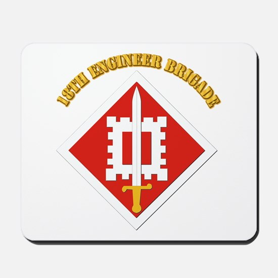 SSI-18th Engineer Brigade with text Mousepad