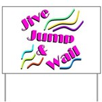 Jive Jump & Wail Yard Sign