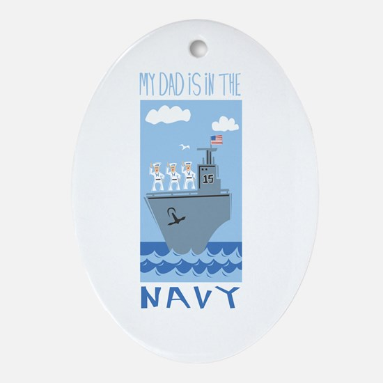 My Dad is in the Navy Ceramic Ornament