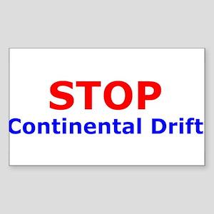 Stop Continental Drift Rectangle Sticker