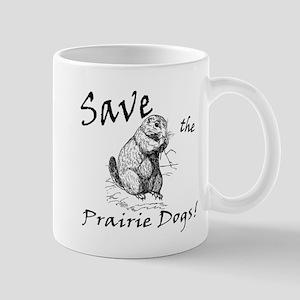 Save the Prairie Dogs! Mugs