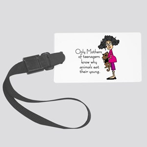 Mothers of Teenagers Large Luggage Tag
