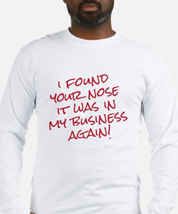 Found your nose Long Sleeve T-Shirt