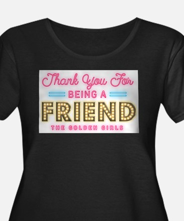 Neon Thank You For Being A Friend Plus Size T-Shir