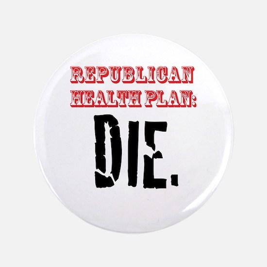 "Republican Health Plan 3.5"" Button"