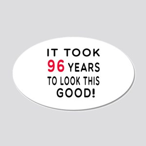 It Took 96 Birthday Designs 20x12 Oval Wall Decal