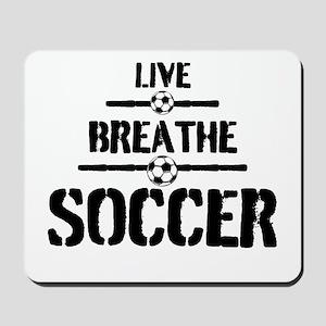 Live Breathe Soccer Mousepad