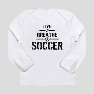 Live Breathe Soccer Long Sleeve T-Shirt
