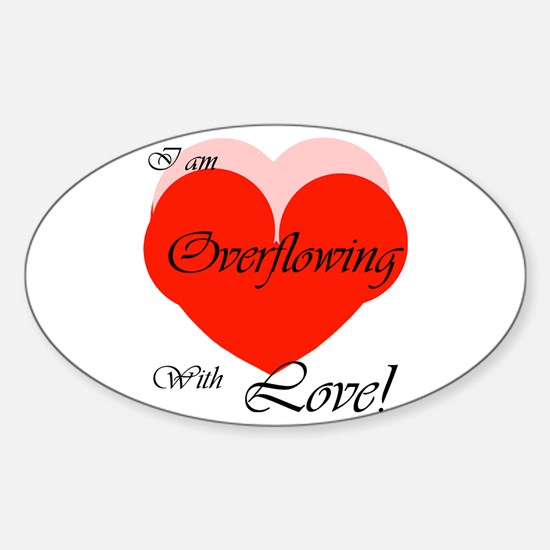 Overflowing With Love Oval Decal