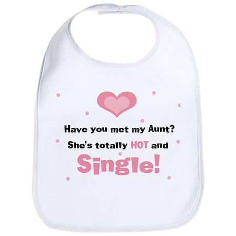 My Hot and Single Aunt Baby Bib