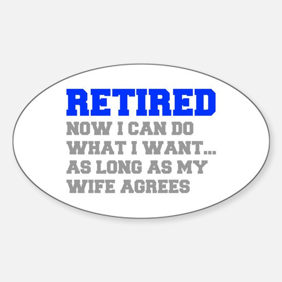 retired-now-I-can-do-FRESH-BLUE-GRAY Decal