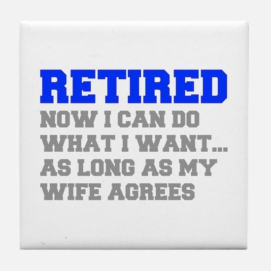 retired-now-I-can-do-FRESH-BLUE-GRAY Tile Coaster