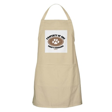 """Property of One Chirpy Chihuahua"" BBQ Apron"