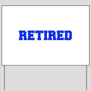 RETIRED-FRESH-BLUE Yard Sign