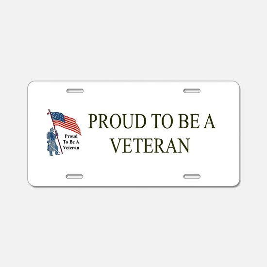 Proud To Be A Veteran Aluminum License Plate