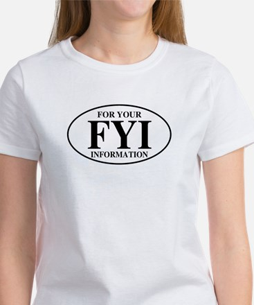 For Your Information Women's T-Shirt