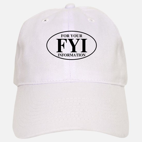 For Your Information Baseball Baseball Cap
