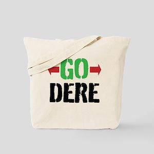 GO DERE Tote Bag