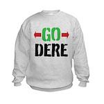 GO DERE Sweatshirt