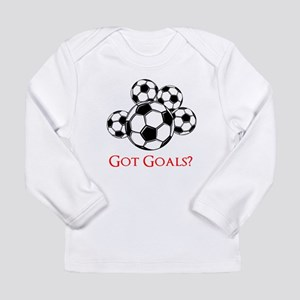 Got Goals Long Sleeve T-Shirt