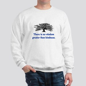 WISDOM GREATER THAN KINDNESS Sweatshirt