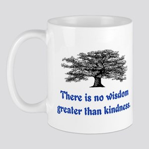 WISDOM GREATER THAN KINDNESS Mug
