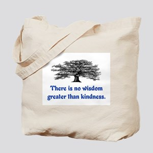 WISDOM GREATER THAN KINDNESS Tote Bag