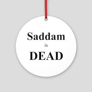 Saddam is Dead Ornament (Round)