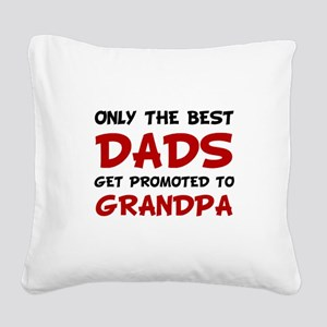 Promoted Grandpa Square Canvas Pillow
