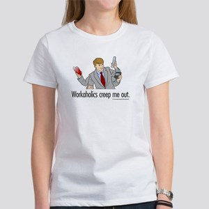Workaholics Creep Me Out Women's T-Shirt