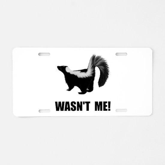 Skunk Wasnt Me Aluminum License Plate