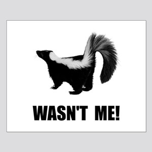 Skunk Wasnt Me Posters