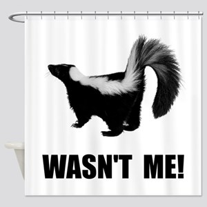 Skunk Wasnt Me Shower Curtain