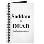 Saddam is Dead it's about time Journal