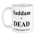 Saddam is Dead it's about time Mug